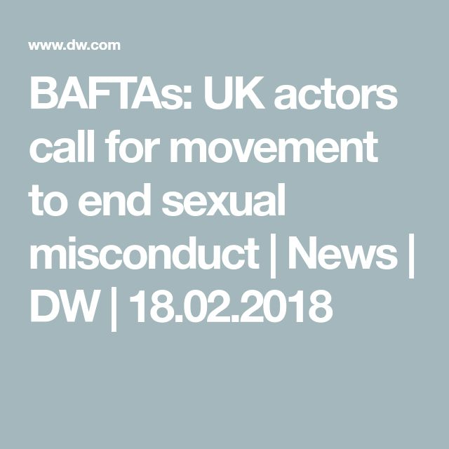 BAFTAs: UK actors call for movement to end sexual misconduct | News | DW | 18.02.2018
