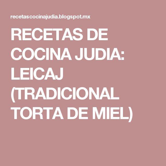 RECETAS DE COCINA JUDIA: LEICAJ (TRADICIONAL TORTA DE MIEL)