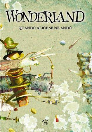Comic-Soon: WONDERLAND, QUANDO ALICE SE NE ANDO' DI AUTORI VAR...