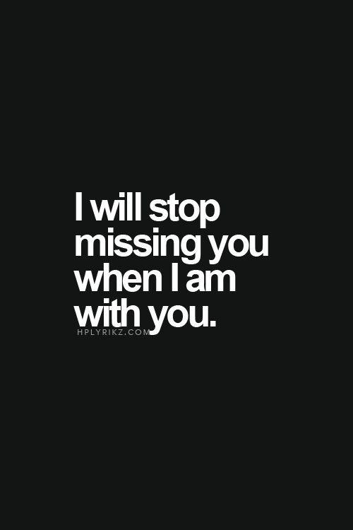 """""""Eu vou parar de sentir sua falta quando estiver com você"""""""
