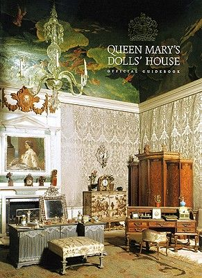 Queen Mary's Dolls' House: Official Guidebook