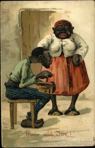 Poor Old Joe! Black Americana   Black Americana/ Racism ...
