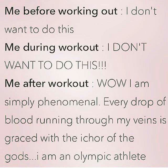 Every time! At first I never want to do my workouts but I always feel amazing when I'm finished.