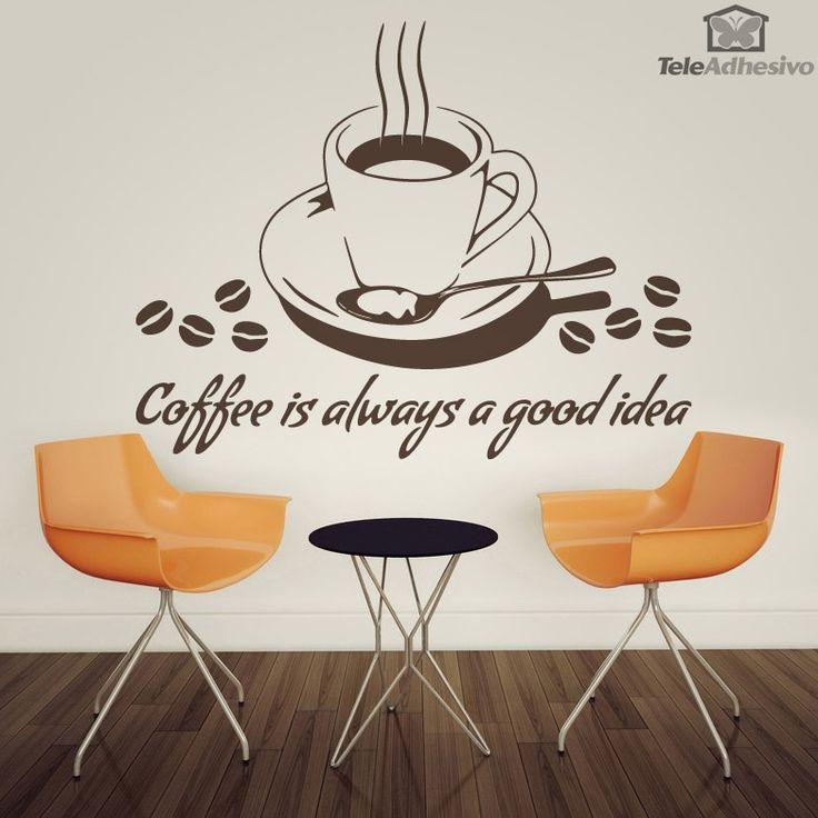 Vinilo decorativo Coffee is always a good idea