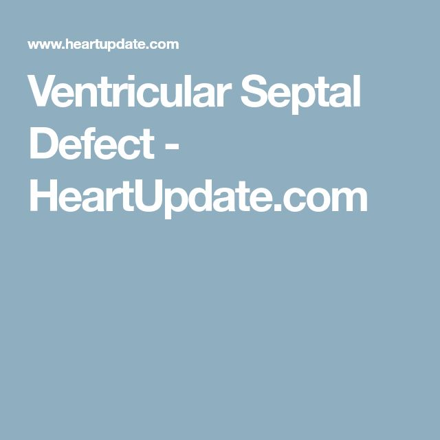 Ventricular Septal Defect - HeartUpdate.com