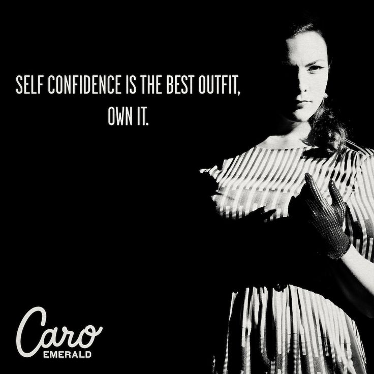 Self confidence is the best outfit, own it.