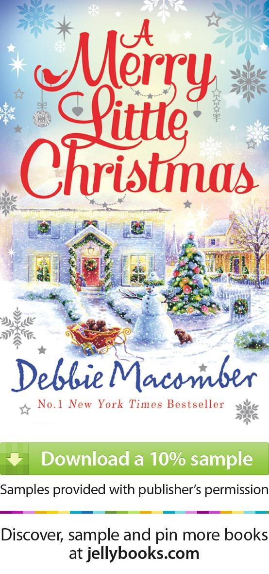 Merry Little Christmas by Debbie Macomber - Download a free ebook sample and give it a try! Dont forget to share it, too.