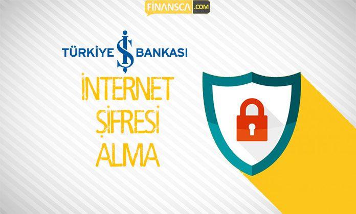 İş Bankası İnternet Şifresi Alma