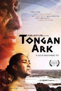 TONGAN ARK- (Saw the USA premiere last night, was sooo good!/Meli)  Ancient philosophy, opera and Tongan culture come together in this intimate portrait of a teacher, his school and his people as they navigate a sea of repression and doubt in a small but troubled Pacific island kingdom.