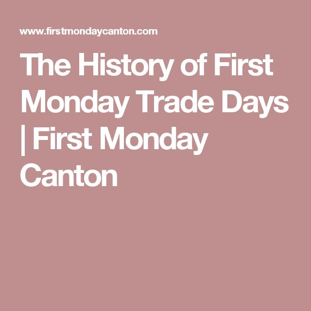 The History of First Monday Trade Days | First Monday Canton
