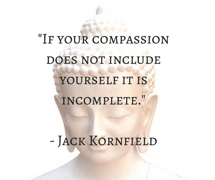 Your compassion must include self-compassion.
