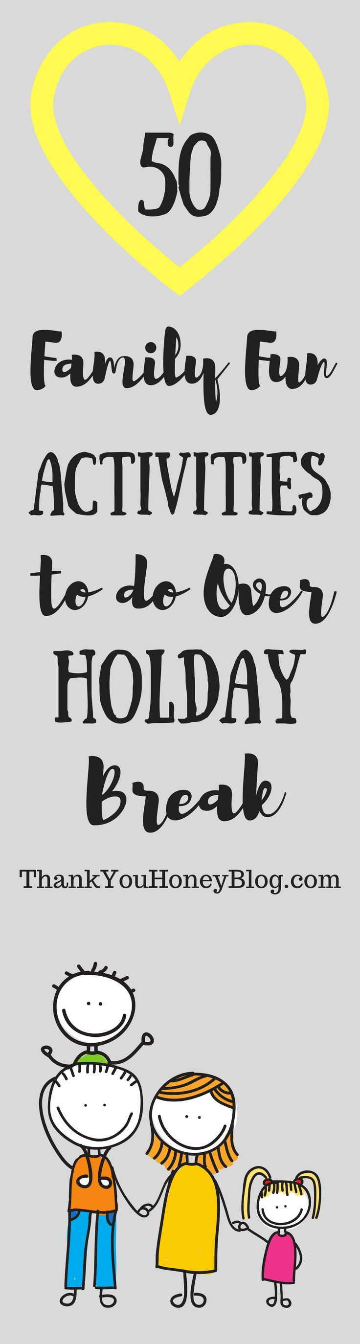 50 Family Fun Activities to do Over the Holiday Break. Read the whole article at ThankYouHoneyBlog.com, Click through & PIN IT! Follow Us on Pinterest + Subscribe to ThankYouHoneyBlog.com. Family, Activities, Kids, Holiday Break, School Vacation, Activities, Kids Activities, Home