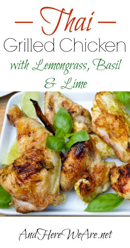 Thai Grilled Chicken with lemongrass, basil and lime.  Looks soooo good!