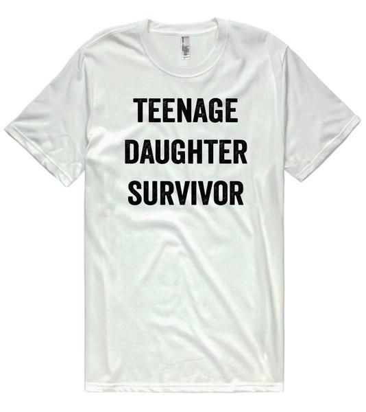 teenage daughter survivor t-shirt    #fashion   #style  #gifts #humor  #Humorous #unisex #teenager #teen #daughter #parents