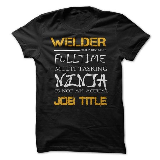 WELDER JOB TITLE T Shirts, Hoodies. Check price ==► https://www.sunfrog.com/LifeStyle/WELDER-JOB-TITLE.html?41382