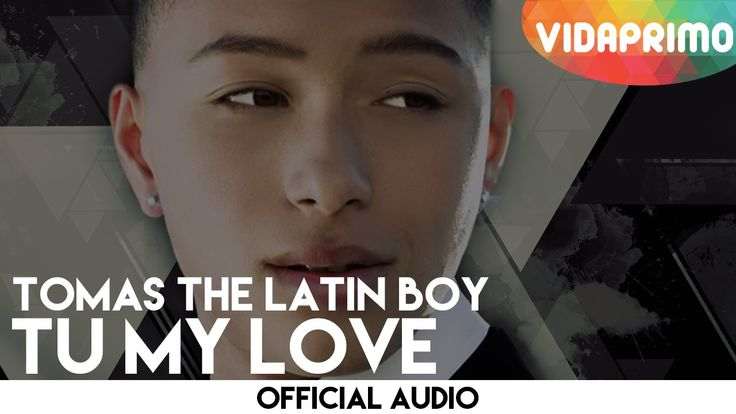 Tomas The Latin Boy - Tu My Love [Official Audio]