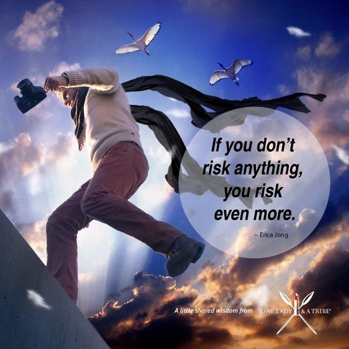 #MondayMotivation Do you agree? If you dont risk anything you risk even more. Erica Jong
