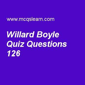 Learn quiz on willard boyle, general knowledge quiz 126 to practice. Free GK MCQs questions and answers to learn willard boyle MCQs with answers. Practice MCQs to test knowledge on willard boyle, prokaryotes and eukaryotes, ozone layer depletion, international labor organization, equinoxes and solstices worksheets.  Free willard boyle worksheet has multiple choice quiz questions as willard boyle is a co-inventor of, answer key with choices as charge coupled device, induction motor, direct..