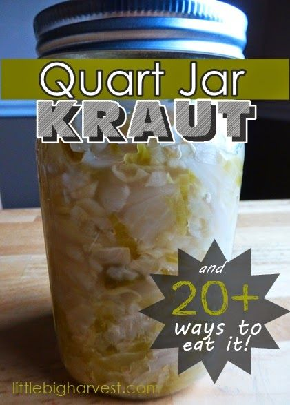 Make and store kraut easily in a quart jar! Includes lots of ideas for eating your fresh, delicious kraut.