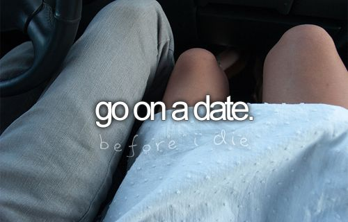 I've always wanted to go on a genuine date... I'm so lonely....