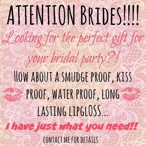 This would make wonderful bridal party gift.  Check me out at facebook groups DeSirable lips by Angela jones https://www.facebook.com/groups/134674693705549/