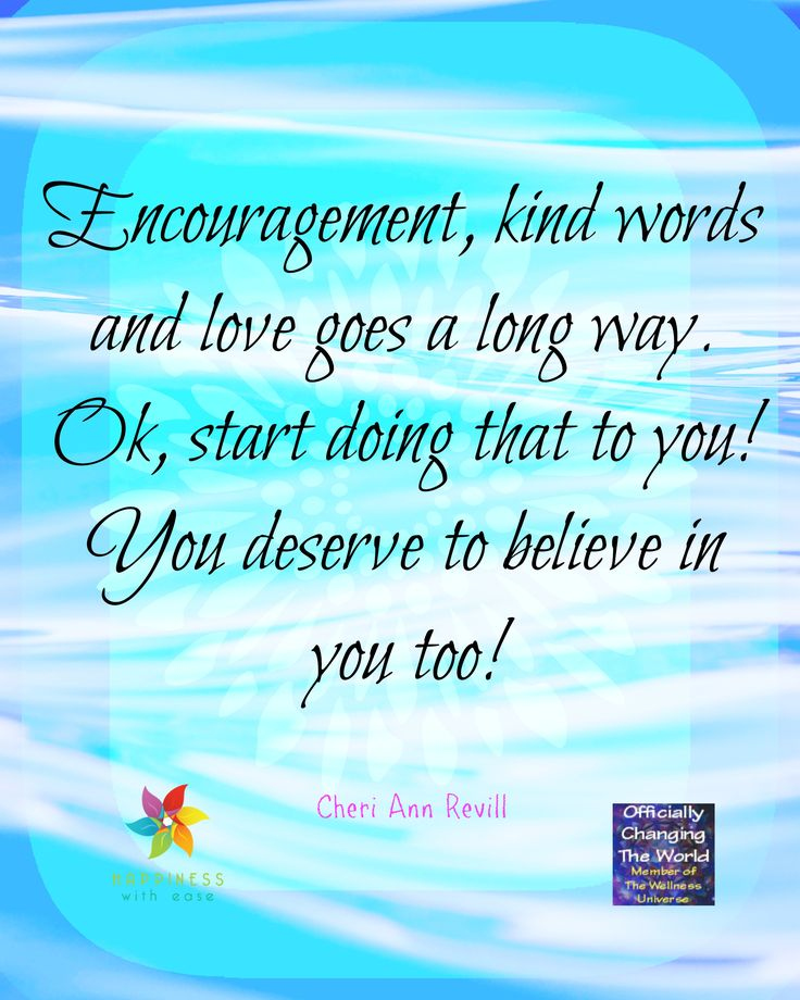 Encourage and Kindness have always towards you!