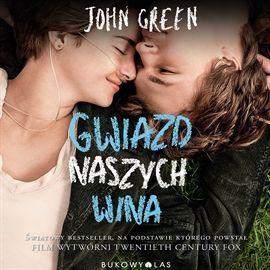 Audiobook Gwiazd naszych wina  - autor John Green   - czyta Izabella Bukowska