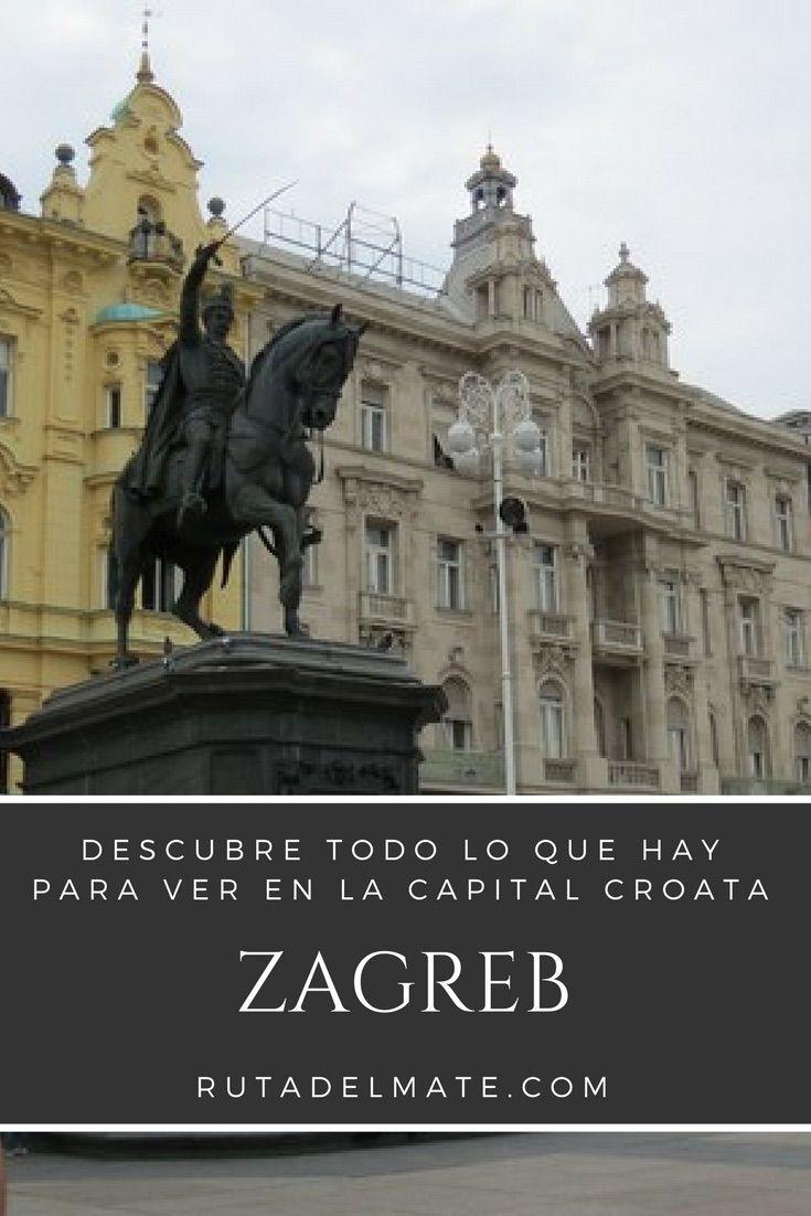 Que Ver En Zagreb La Ciudad Del Millon De Corazones Ruta Del Mate Zagreb Croacia Zagreb Destinos Viajes