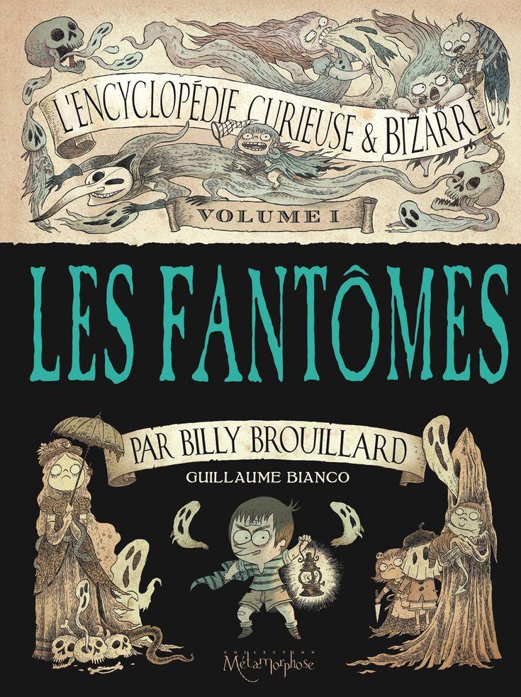 Preview Encyclopédie curieuse et bizarre par Billy Brouillard (L') 1. Les fantômes