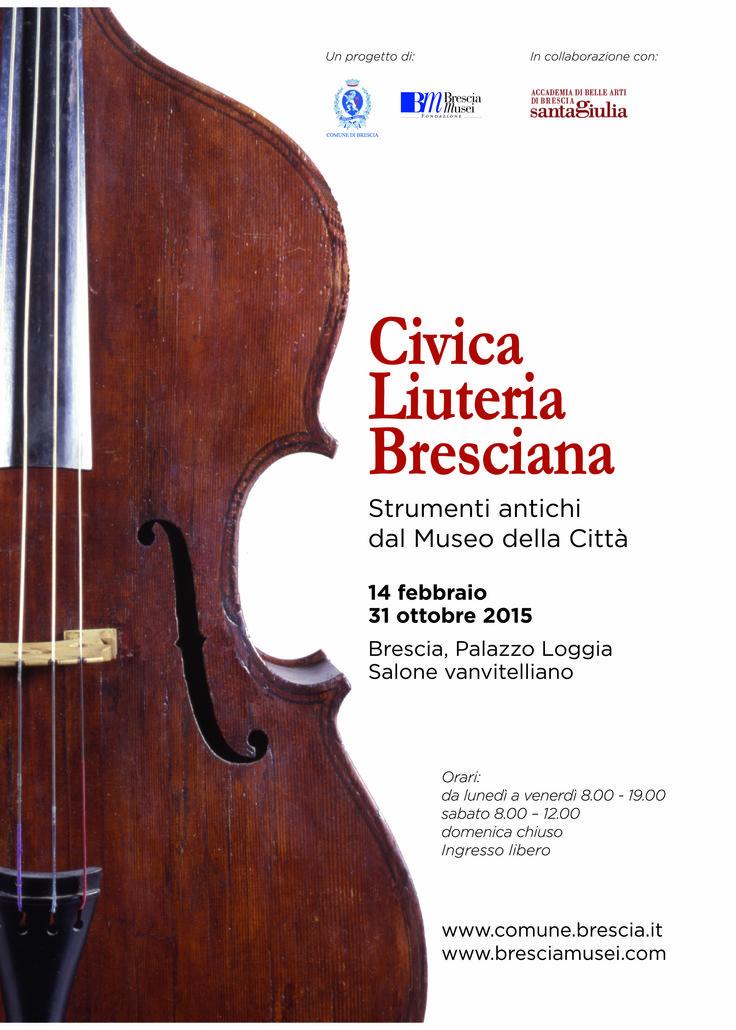 Civica liuteria bresciana http://www.bresciamusei.com/detnews.asp?n=8&num=372&t=CIVICA+LIUTERIA+BRESCIANA%2E+Strumenti+antichi+dal+Museo+della+Citt%E0