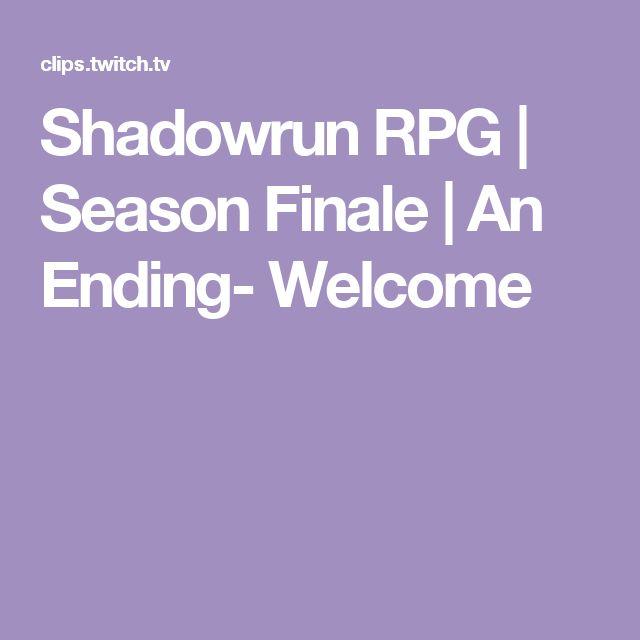 Shadowrun RPG | Season Finale | An Ending- Welcome