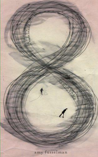 8 by Amy Fusselman | Designer: Nicole Caputo