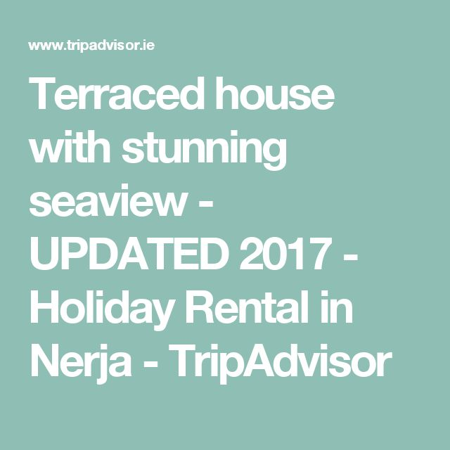 Terraced house with stunning seaview - UPDATED 2017 - Holiday Rental in Nerja - TripAdvisor