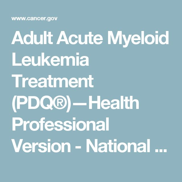 Adult Acute Myeloid Leukemia Treatment (PDQ®)—Health Professional Version - National Cancer Institute