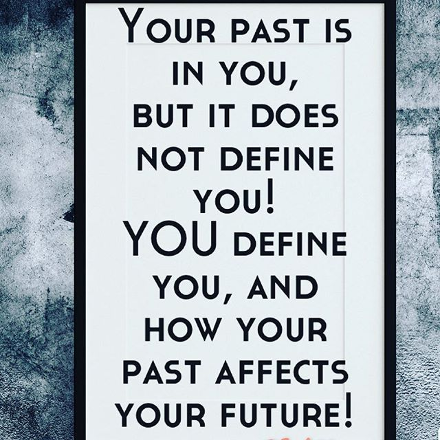 Our pasts will always be in us, but should never define us! Food for thought. Happy Monday!  .  .  .  .  .  #quotes #quote #life #quoteoftheday #instagood #motivation #inspiration #instadaily #beautifulquote #instamood #pastdoesnotdefineyou #truewords #words #instaquote #sayingoftheday #inspiration #motivation #word #meditation #qotd #truth #mantra #smile #lovequotes #motivationalquotes #inspirationalquotes #believe #quotestoliveby #lifequote #sayings    #Regram via @ronnyswork