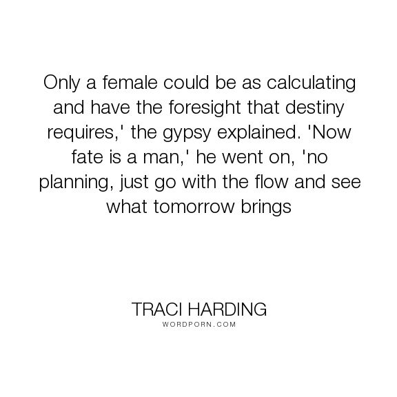"""Traci Harding - """"Only a female could be as calculating and have the foresight…"""