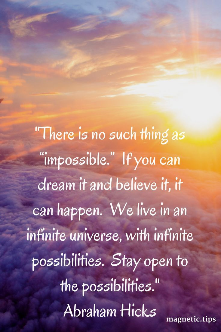 It's only impossible if you believe it to be. Read my blog post to discover who is Abraham Hicks and how he can help make your dreams a reality.