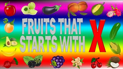 Fruits That Start With X