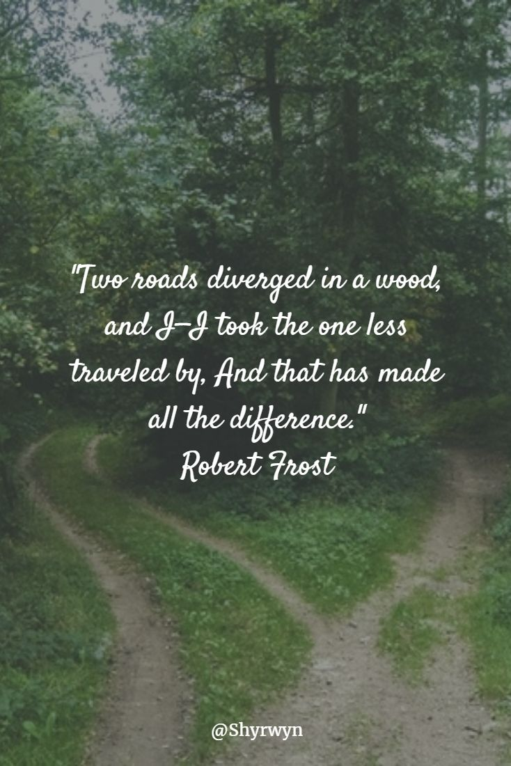 """Two roads diverged in a wood, and I—I took the one less traveled by, And that has made all the difference."" Robert Frost #quote #inspiration"