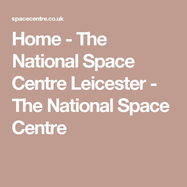 Home - The National Space Centre Leicester - The National Space Centre