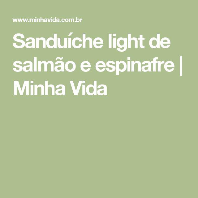Sanduíche light de salmão e espinafre | Minha Vida