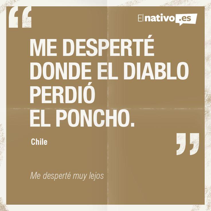 """Chilean Spanish Expression: """"Me desperté donde el diablo perdió el poncho"""" #Chile"""