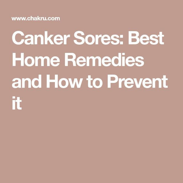 Canker Sores: Best Home Remedies and How to Prevent it