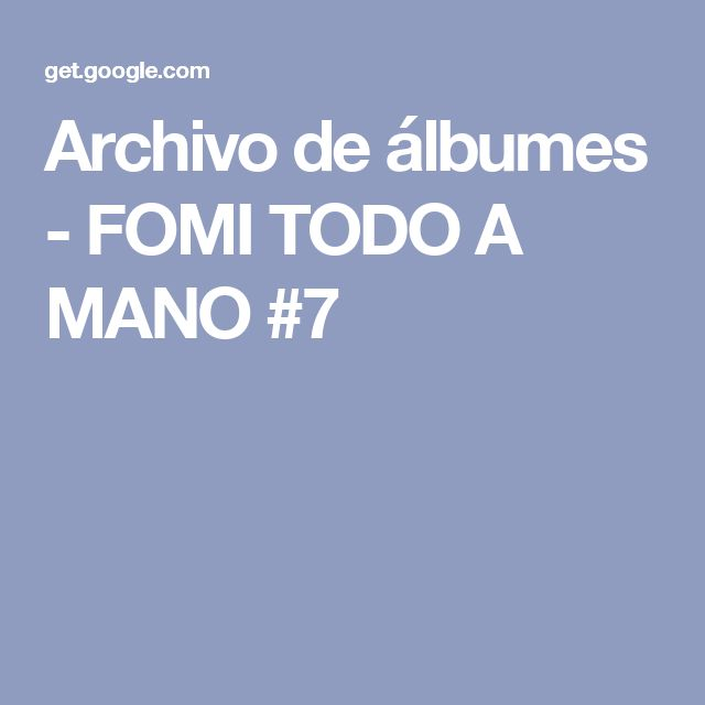 Archivo de álbumes - FOMI TODO A MANO #7