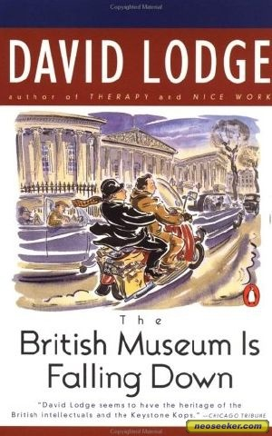 The British Museum is falling down was the first book by David Lodge I read and it's still my favourite.