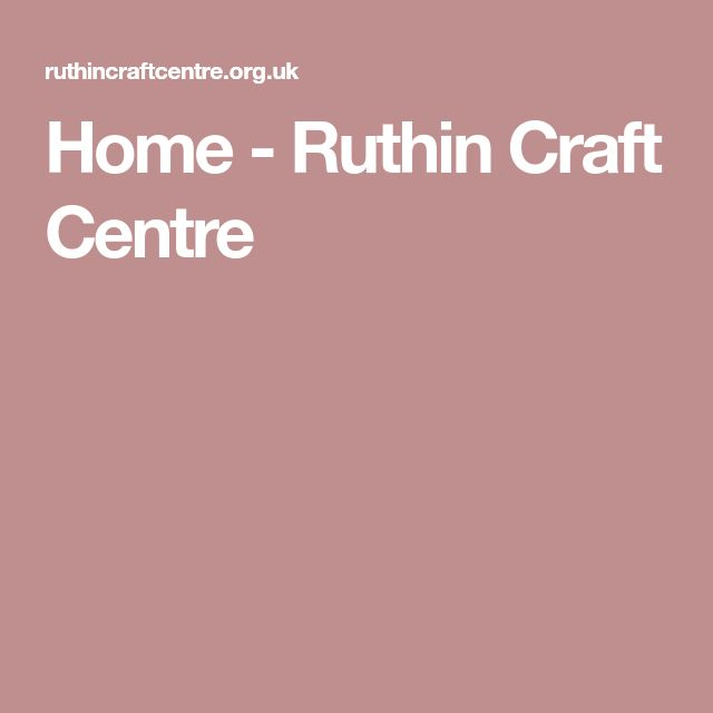 Home - Ruthin Craft Centre