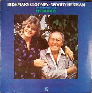 Rosemary Clooney / Woody Herman And Woody's Big Band* - My Buddy: buy LP, Album at Discogs