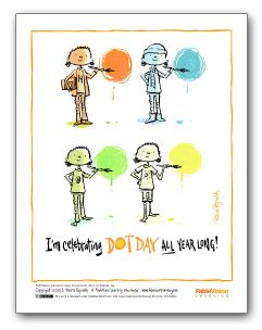 "New Dot Day Poster ""I'm Celebrating Dot Day All Year"" emphasizes that the ""day"" to celebrate creativity is actually EVERY day."