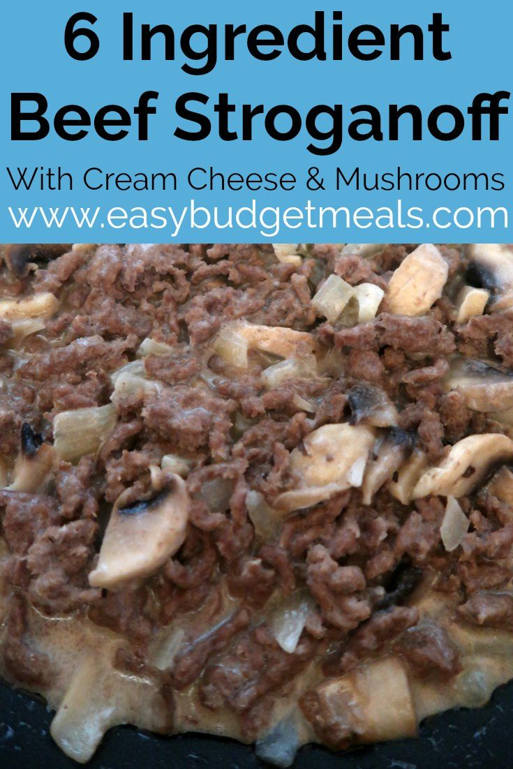 Ground Beef Stroganoff With Cream Cheese Recipe Easy Budget Dinner Recipe Beef Stroganoff Beef Stroganoff Cream Cheese Easy Ground Beef Stroganoff