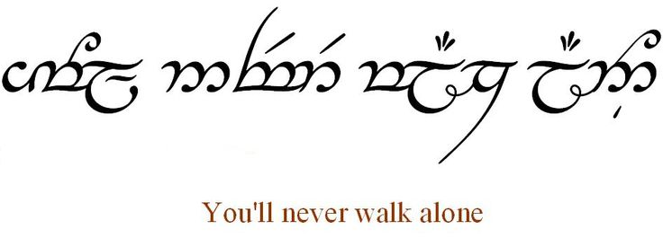 "Elvish script tattoo from Lord of the Rings ""You'll never walk alone"""